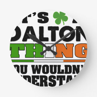It's a Dalton Thing You Wouldn't Understand. Round Clock