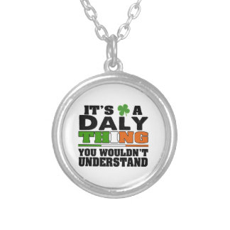 It's a Daly Thing You Wouldn't Understand. Round Pendant Necklace