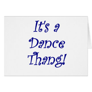 Its a Dance Thang Card