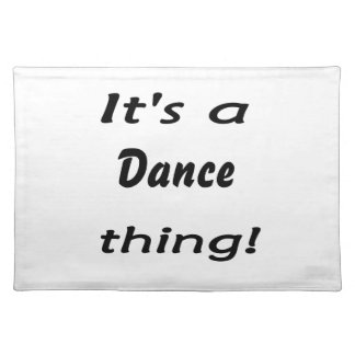 It's a dance thing! cloth placemat