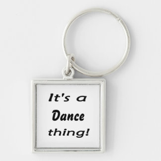 It's a dance thing! key chains