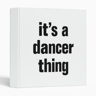 its a dancer thing 3 ring binder