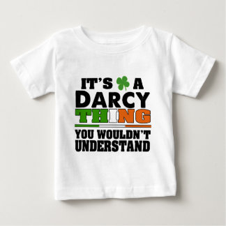 It's a Darcy Thing You Wouldn't Understand. Baby T-Shirt