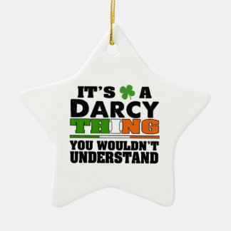 It's a Darcy Thing You Wouldn't Understand. Ceramic Ornament