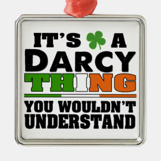 It's a Darcy Thing You Wouldn't Understand. Metal Ornament