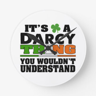 It's a Darcy Thing You Wouldn't Understand. Round Clock