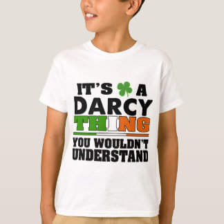 It's a Darcy Thing You Wouldn't Understand. T-Shirt