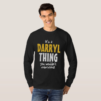 It's a Darryl thing you wouldn't understand T-Shirt