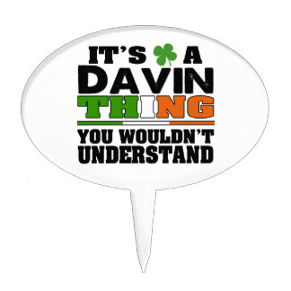 It's a Davin Thing You Wouldn't Understand Cake Topper