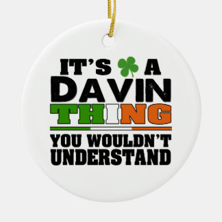 It's a Davin Thing You Wouldn't Understand Ceramic Ornament