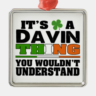 It's a Davin Thing You Wouldn't Understand Metal Ornament