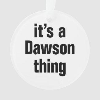 its a dawson thing