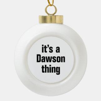 its a dawson thing ceramic ball christmas ornament