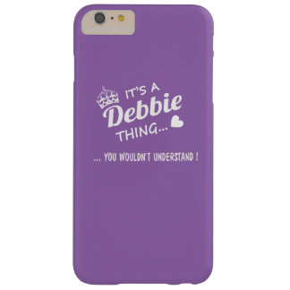 It's a DEBBIE thing Barely There iPhone 6 Plus Case