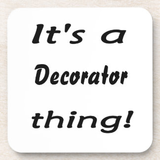 It's a decorator thing! coaster