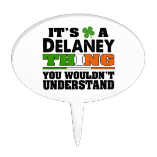 It's a Delaney Thing You Wouldn't Understand. Cake Topper