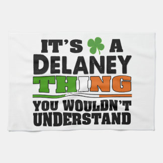 It's a Delaney Thing You Wouldn't Understand. Kitchen Towel