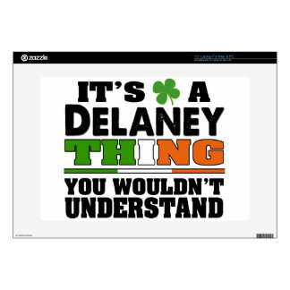 """It's a Delaney Thing You Wouldn't Understand. Skin For 15"""" Laptop"""