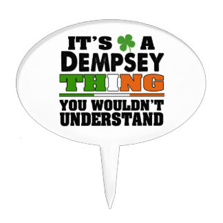 It's a Dempsey Thing You Wouldn't Understand. Cake Topper