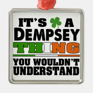 It's a Dempsey Thing You Wouldn't Understand. Metal Ornament