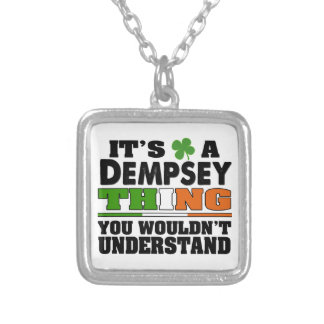 It's a Dempsey Thing You Wouldn't Understand. Silver Plated Necklace
