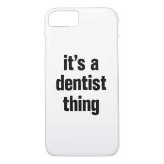 its a dentist thing iPhone 8/7 case