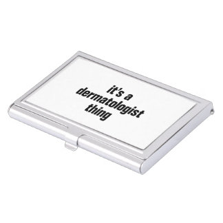 its a dermatologist business card holder