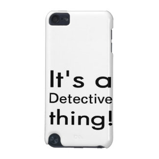 It's a detective thing! iPod touch (5th generation) cover