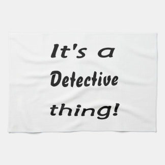 It's a detective thing! towel