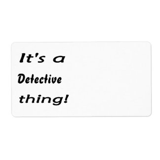 It's a detective thing! shipping labels