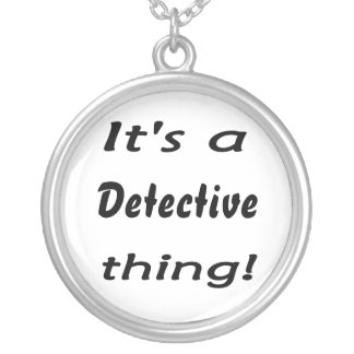 It's a detective thing! round pendant necklace