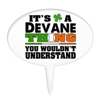 It's a Devane Thing You Wouldn't Understand. Cake Topper