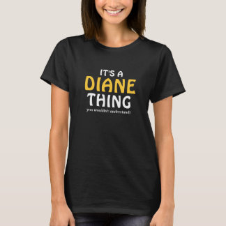It's a Diane thing you wouldn't understand T-Shirt