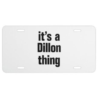 its a dillon thing license plate