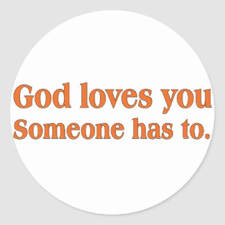 It's a dirty job but God can do it Classic Round Sticker