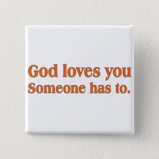 It's a dirty job but God can do it Pinback Button