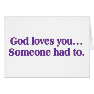 It's a dirty job, but God loves you Card