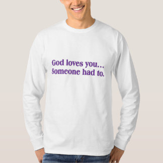 It's a dirty job, but God loves you T-Shirt