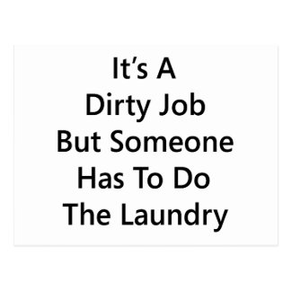 It's A Dirty Job But Someone Has To Do The Laundry Postcard
