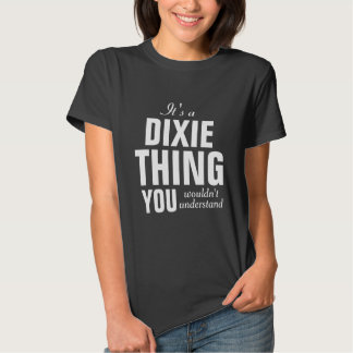 It's a Dixie thing you wouldn't understand Shirt
