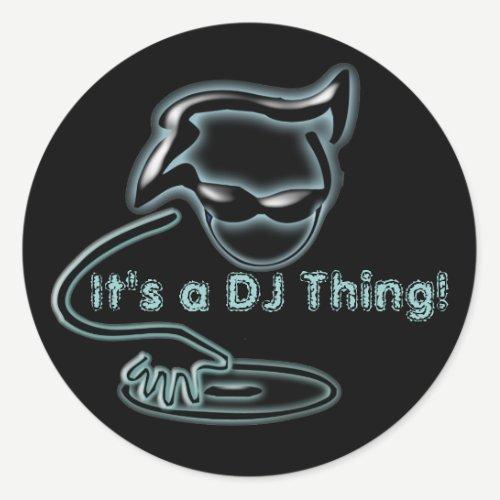 It's a DJ thing! Classic Round Sticker