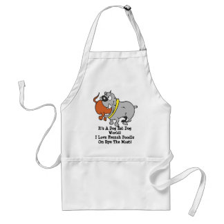 It's A Dog Eat Dog World Out There! Apron