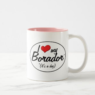 It's a Dog! I Love My Borador Two-Tone Coffee Mug