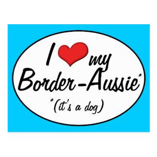It's a Dog! I Love My Border-Aussie Postcard