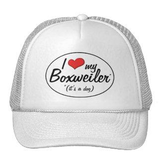 It's a Dog! I Love My Boxweiler Trucker Hat