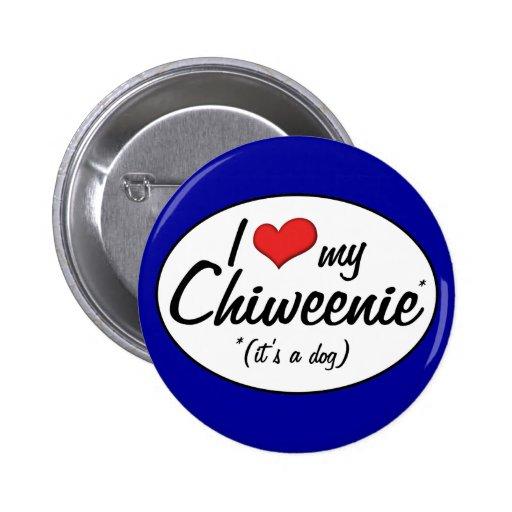 It's a Dog! I Love My Chiweenie 2 Inch Round Button