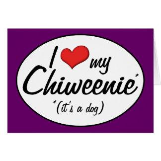 It's a Dog! I Love My Chiweenie Card