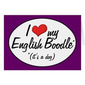 It's a Dog! I Love My English Boodle Card