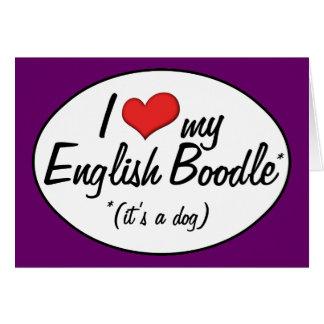 It's a Dog! I Love My English Boodle Card