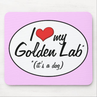 It's a Dog! I Love My Golden Lab Mouse Pad